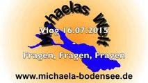 16.07.2015 Vlog - Fragen, Fragen, Fragen