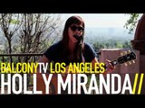 HOLLY MIRANDA - ALL I WANT IS TO BE YOUR GIRL (BalconyTV)