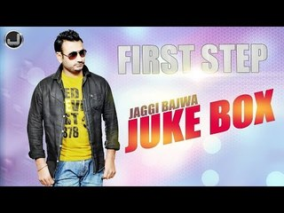 First Step | Jaggi Bajwa | Jukebox | Full Album | Japas Music