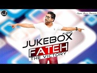 Fateh - The Victory   Fateh Shergill   Jukebox   Full Album   Japas Music