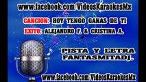 VKMX06-HOY TENGO GANAS DE TI-EXITO DE ALEJANDRO F. Y CRISTINA A-KARAOKE  COMPLETO