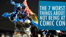 7 Worst Things About Not Being At Comic Con 2015