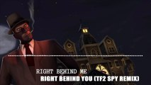Right Behind You (Team Fortress 2  - Spy Theme Remixed)