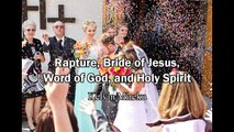 Rapture, Bride of Jesus, Heaven, Word of God, and Holy Spirit - Kelvin Mireku