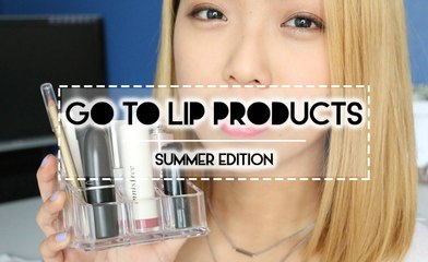 FAVES | Summer Go To Lip Products