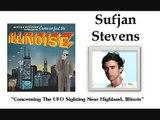 Concerning The UFO Sighting Near Highland, Illinois - Sufjan Stevens