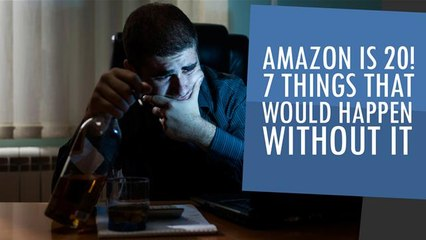 Amazon is 20! 7 Things That Would Happen Without It