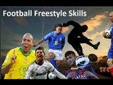 Freestyle Football  ● Tricks & Skills ►Neymar , Ronaldinho , Ronaldo ,Zidane, Hazard and more...