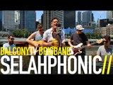 SELAHPHONIC - HEARTBREAK HEARTBREAK (BalconyTV)