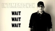 Intimfazonok - Wait, wait, wait (Official Audio)