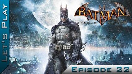 Let's Play | Batman Arkham Asylum : Episode 22 (Final)