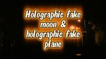 holographic fake moon & holographic fake plane