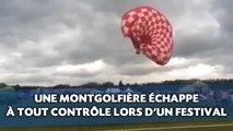 Une montgolfière échappe à tout contrôle lors d'un festival