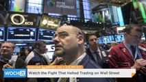 Watch The Fight That Halted Trading On Wall Street