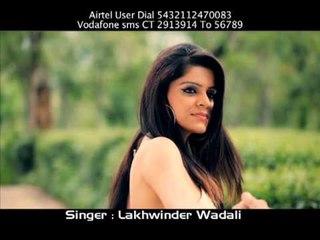 Lakhwinder Wadali - Tusi Phullan Warge [Official Promo] - 2012 - Latest Punjabi Songs