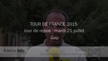 Repos à Gap. Bilan du Tour 2015 avant le passage des Alpes. Fabrice Rigobert