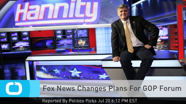 Fox News Changes Plans For GOP Forum