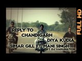 Reply To Chandigarh Diya Kudia | Simar Gill Ft. Mani Singh | 2013