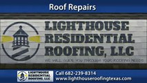 Roofer in Fort Worth, TX - Lighthouse Residential Roofing