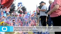 Tennessee Suspect's Family Sees Depression, Shame Behind Rampage