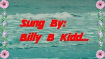 House Of The Rising Sun.. The Animals Hit.. Sung By Billy B Kidd..
