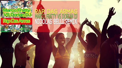 Marco Fratty VS Dorian DJ - Rap Das Armas (Nicolas Belli Remix)