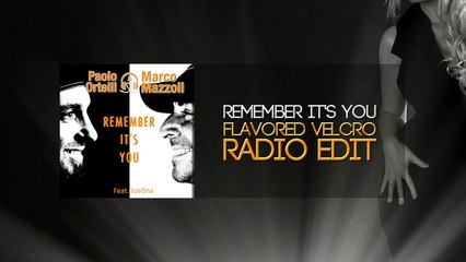Paolo Ortelli & Marco Mazzoli - Remember it's you (Flavored Velcro Radio Edit)