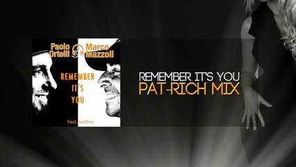 Paolo Ortelli & Marco Mazzoli - Remember it's you (Pat-Rich Mix)