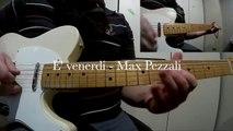 E' venerdì - Max Pezzali Guitar cover
