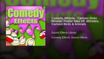 Comedy, Whistle - Cartoon Siren Whistle: Flutter Take off, Whistles, Cartoon Birds & Animals
