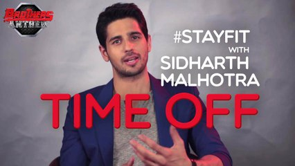 Stay Fit With Sidharth Malhotra - Time Off