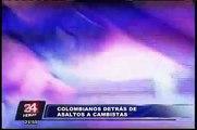 Mafia de sicarios colombianos sería responsable de robos y asesinatos a cambistas