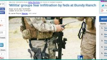 ALERT! 'Militia' Groups Fear Infiltration by Feds Has Happened at Bundy Ranch!