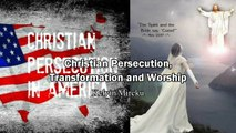 Christian Persecuton, Transformation and Worship - Kelvin Mireku
