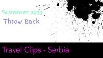 Summer 2013✈️Travel Clips - Serbia {Throwback}