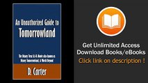 [Download PDF] An Unauthorized Guide to Tomorrowland The Disney Teen Sci-Fi Movie also known as Disney Tomorrowland A World Beyond [Article]