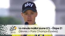 La minute maillot jaune LCL - Étape 21 (Sèvres - Grand Paris Seine Ouest > Paris Champs-Élysées) - Tour de France 2015
