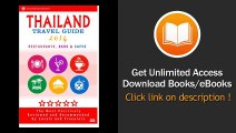[Download PDF] Thailand Travel Guide 2014 The Most Recommended Restaurants Bars and Cafes by Travelers from around the Globe
