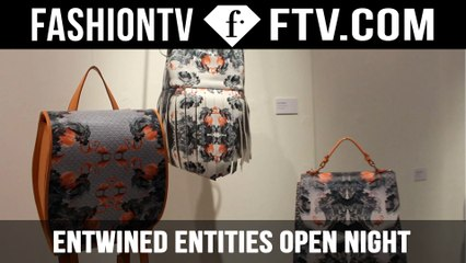 Entwined Entities Open Night | FashionTV