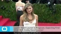 Lauren Bush Lauren Is Pregnant, Expecting First Child With Hubby David Lauren!