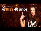 PROMOÇÃO KISS 40 ANOS - Concorra a ingressos