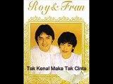 Roy & Fran - Tak Kenal Maka Tak Cinta