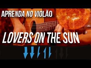 David Guetta ft. Sam Martin - Lovers On The Sun (como tocar - aula de violão)