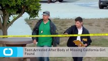Teen Arrested After Body of Missing California Girl Found