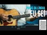 Papas da Língua - Eu Sei (aula de violão)