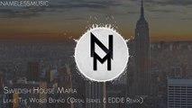 Swedish House Mafia - Leave The World Behind (Ortal Israel & EDDIE Remix)