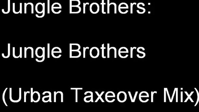 Jungle Brothers - Jungle Brothers (Urban Taxeover Mix)