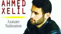 Ahmed Xelîl - Min Go Welat Çi Şîrîne
