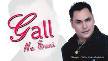 Pardesi _ Gall Na Suni _ New Punjabi Song 2015 _ Babu Chandigarhia _ Catrack Entertainment