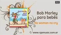 Bob Marley para bebes - No woman no cry